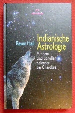 Indianische Astrologie. Mit dem traditionellen Kalender der Cherokee. (372052230X) by Raven Hail