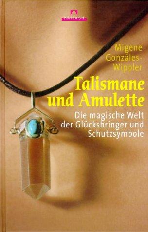 9783720522311: Talismane und Amulette. Die magische Welt der Glücksbringer und Schutzsymbole.