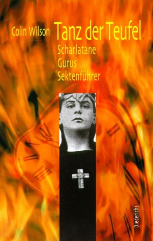 Tanz der Teufel. Scharlatane, Gurus, Sektenführer. (3720522601) by Colin Wilson
