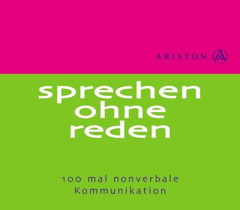 9783720523271: Sprechen ohne Reden. 100 Mal nonverbale Kommunikation.