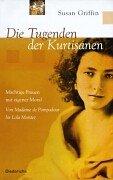 Die Tugenden der Kurtisanen. Mächtige Frauen mit eigener Moral. (3720523322) by Susan Griffin