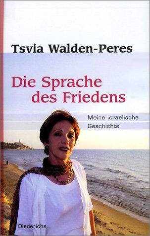 9783720523332: Die Sprache des Friedens. Meine israelische Geschichte