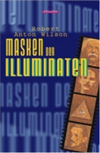 Masken der Illuminaten. (3720523705) by Robert Anton Wilson