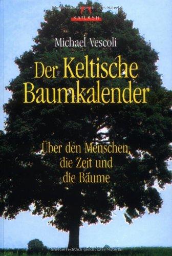 9783720524292: Der Keltische Baumkalender: Über den Menschen die Zeit und die Bäume