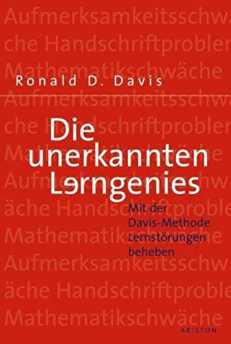9783720525084: Die unerkannten Lerngenies: Mit der Davis-Methode Lernstörungen beheben