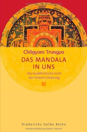 9783720525350: Das Mandala in uns: Die buddhistische Sicht der inneren Ordnung (Diederichs Gelbe Reihe)