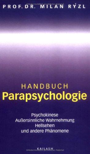 9783720525473: Handbuch Parapsychologie: Psychokinese. Au�ersinnliche Wahrnehmung. Hellsehen. Und andere Ph�nomene