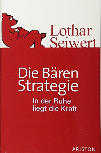 9783720525725: Die Bären-Strategie: In der Ruhe liegt die Kraft