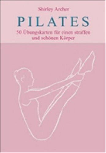 9783720526050: Pilates. 50 Ãœbungskarten für einen straffen und schönen Körper