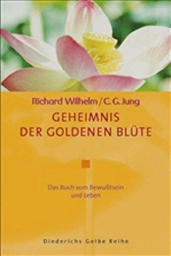 9783720526531: Geheimnis der Goldenen Blüte: Das Buch vom Bewußtsein und Leben