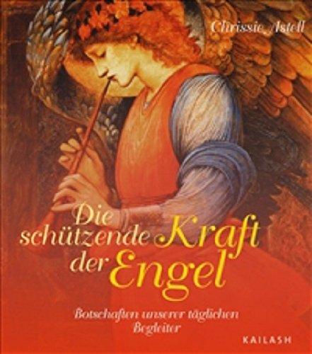 9783720526890: Die schützende Kraft der Engel: Botschaften unserer täglichen Begleiter
