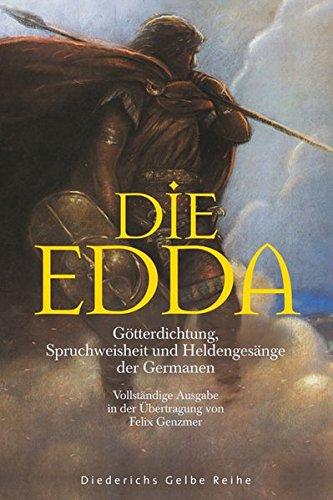 9783720527590: Die Edda: Götterdichtung, Spruchweisheit und Heldengesänge der Germanen