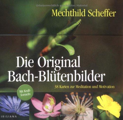 9783720528030: Die Original Bach-Blütenbilder: 38 Karten zur Meditation und Motivation