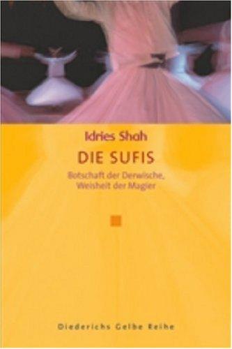 9783720528498: Die Sufis: Botschaft der Derwische, Weisheit der Magier