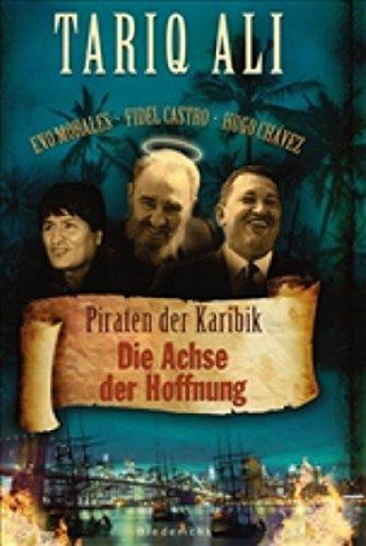 9783720530019: Piraten der Karibik. Die Achse der Hoffnung: Castro, Chávez, Morales