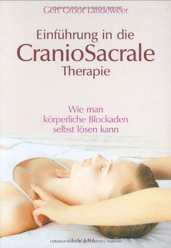 9783720550185: Einführung in die CranioSacrale Therapie: Wie man körperliche Blockaden selbst lösen kann