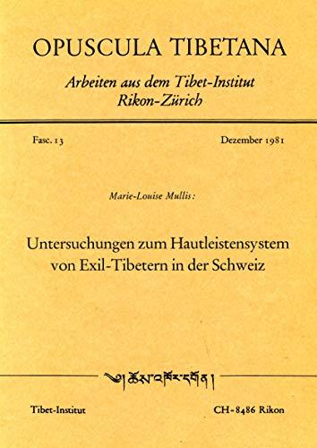 9783720600064: Untersuchungen zum Hautleistensystem von Exil-Tibetern in der Schweiz (Opuscula Tibetana) (German Edition)