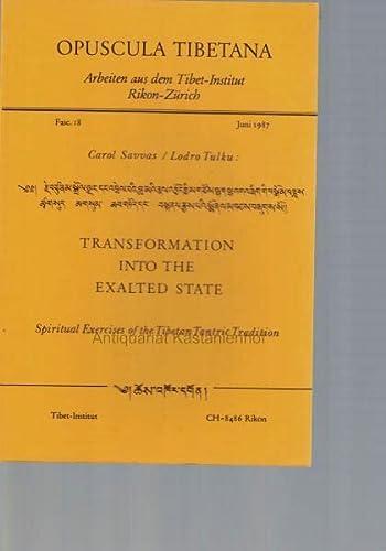 9783720600156: Transformation into the exalted state: Spiritual exercises of the Tibetan tantric tradition (Opuscula Tibetana) (English and Tibetan Edition)