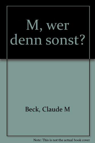 Der unheimliche GIGANT, M - WER DENN: Beck, Claude M.