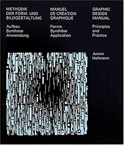 Graphic Design Manual: Principles and Practice/Methodik Der: Hofmann, Armin