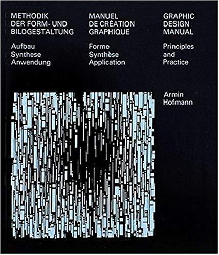 Graphic Design Manual: Principles and Practice/Methodik Der Form-Und Bildgestaltung : Aufbau ...
