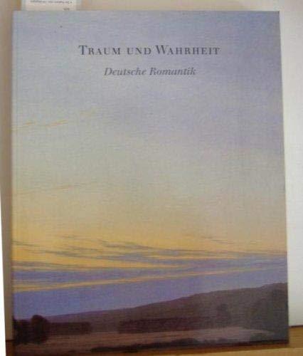 Traum und Wahrheit: Deutsche Romantik aus Museen: Glaesemer, Jurgen et