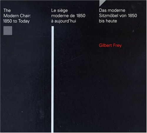 9783721202236: The Modern Chair: 1850 to Today