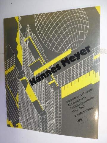 9783721202243: Hannes Meyer: Dokumente zur Frühzeit. Architektur- und Gestaltungsversuche 1919-1927 (Livre en allemand)