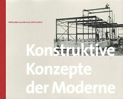 Konstruktive Konzepte der Moderne Fallstudien aus dem 20. Jahrhundert.: Rüegg, Arthur - Bruno ...