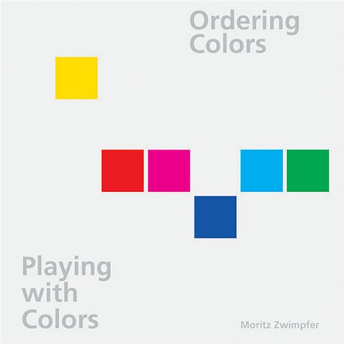 9783721204551: Ordering Colors. Playing With Colors