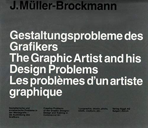 Gestaltungsprobleme des Grafikers / The Graphic Artist and his Design Problems / Les ...