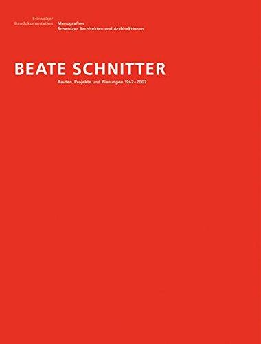 Beate Schnitter: Bauten Und Projekte 1955-