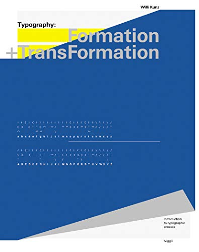 Typography: Formation and Transformation: Introduction to typographic process: Willi Kunz