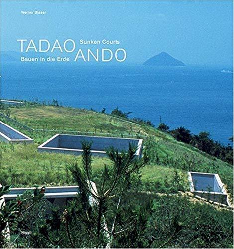Tadao Ando: Sunken Courts: Werner Blaser