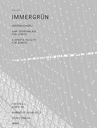 9783721207767: Immergrun - Heerenschurli: A Sports Facility for Zurich (English and German Edition)