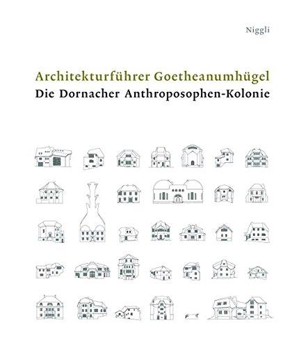 9783721208009: Architekturfuhrer Goetheanumhugel. Die Anthroposphen-Kolonie Dornach-Arlesheim