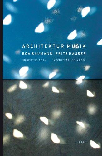Architecture Music: Boa Baumann Fritz Hauser (English and German Edition): Boa Baumann