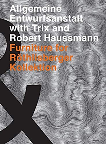 9783721208184: Allgemeine Entwurfsanstalt with Trix and Robert Haussmann: Furniture for Röthilsberger Kollektion