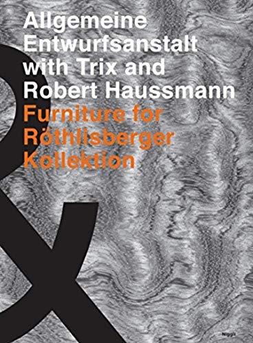 9783721208184: Allgemeine Entwurfsanstalt with Trix and Robert Haussmann: Furniture for Röthilsberger Kollektion