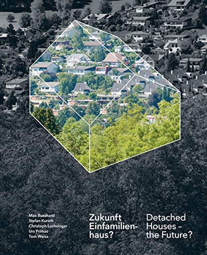 DETACHED HOUSES THE FUTURE?, ZUKUNFT EINFAMILIENHAUS?: AA. VV.