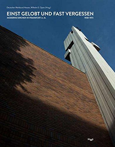 9783721208429: Einst gelobt und fast vergessen. Moderne Kirchen in Frankfurt am Main. 1948-1973
