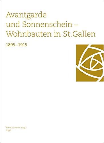 Avantgarde und Sonnenschein. Wohnbauten in St. Gallen 1895-1915: Kathrin Lettner