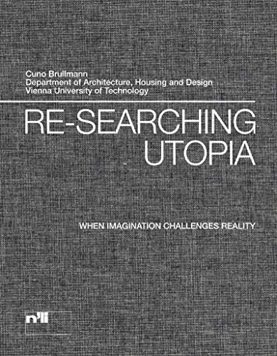 9783721209082: Re-searching Utopia: When Imagination Challenges Reality
