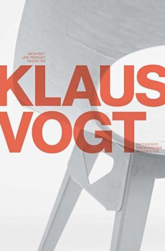 9783721209167: Klaus Vogt: Protagonist der Schweizer Wohnkultur