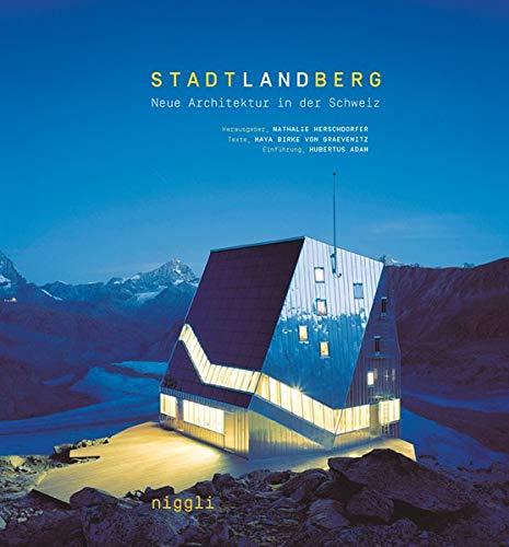Stadt, Land, Berg. Neue Architektur in der Schweiz: Hubertus Adam