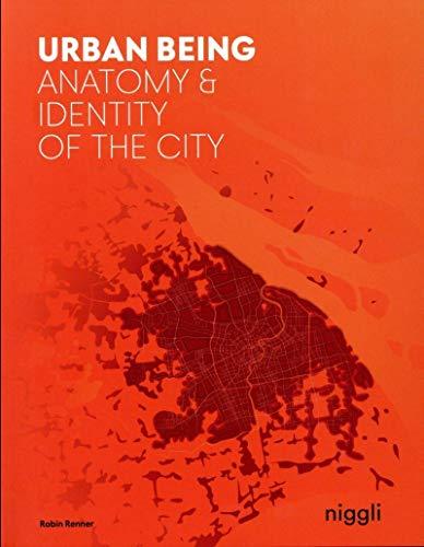 Urban Being: Anatomy & Identity of the City: Renner, Robin