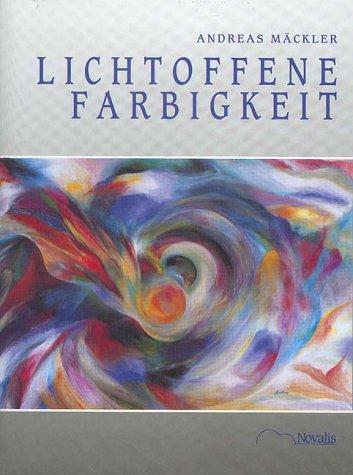 9783721406269: Lichtoffene Farbigkeit. Grundlinien der anthroposophisch orientierten Lasurmalerei (Livre en allemand)