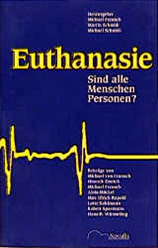 9783721406405: Euthanasie. Sind alle Menschen Personen?