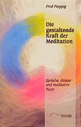 9783721406436: Die gestaltende Kraft der Meditation