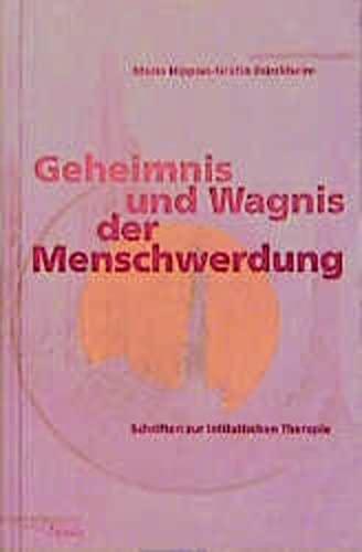 9783721406757: Geheimnis und Wagnis der Menschwerdung: Schriften zur initialischen Therapie